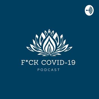F*CK COVID-19