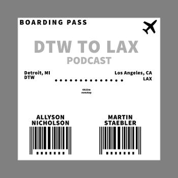 DTW to LAX Podcast
