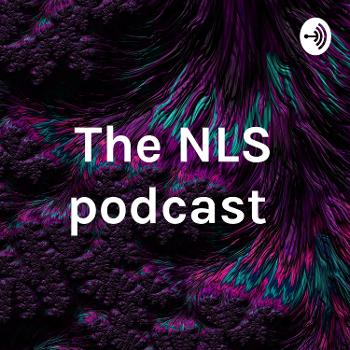 The NLS podcast
