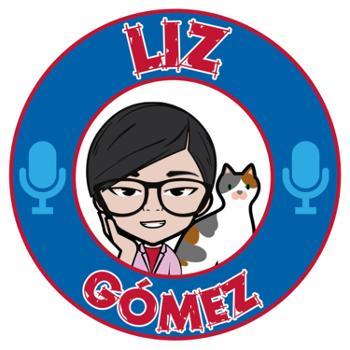 Liz Gomez Podcast