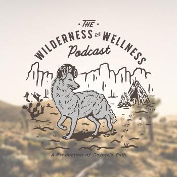 The Wilderness and Wellness Podcast