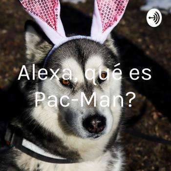 Alexa, ¿qué es Pac-Man?