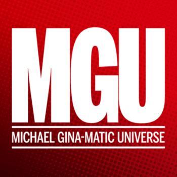 The Michael Gina-matic Universe (MGU)