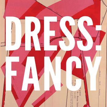 Dress: Fancy