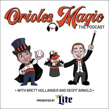 Orioles Magic: The Podcast