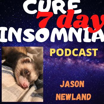 """""""7 Day Cure Insomnia"""" Podcast"""