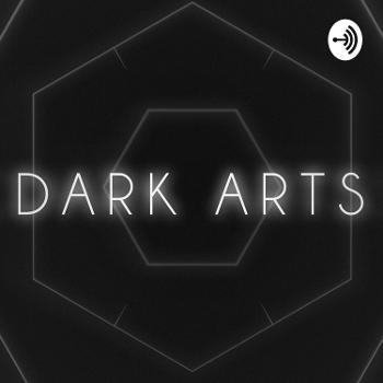The Dark Arts Podcast
