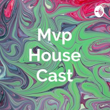 Mvp House Cast