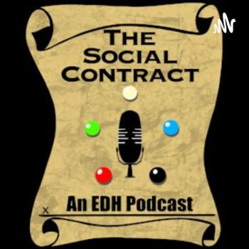 The Social Contract: An EDH Podcast