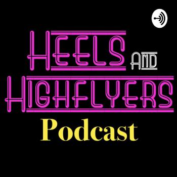Heels & Highflyers