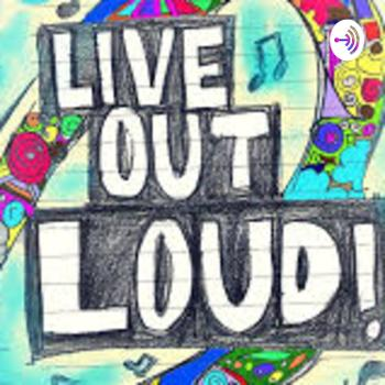 Live Out Loud (LOL) Podcast