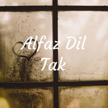 Alfaz Dil Tak