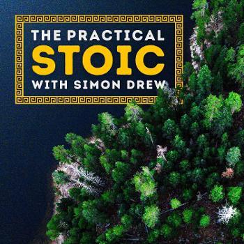 The Practical Stoic with Simon J. E. Drew