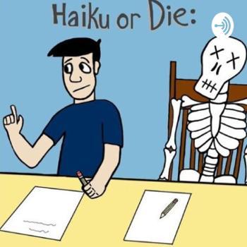 Haiku or Die