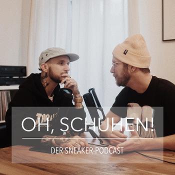 OH, SCHUHEN! - Der Sneaker Podcast