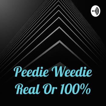 Peedie Weedie Who's Real And Who's Fake