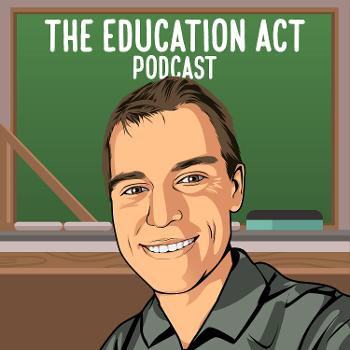 The Education Act Podcast