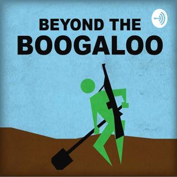 Beyond the Boogaloo