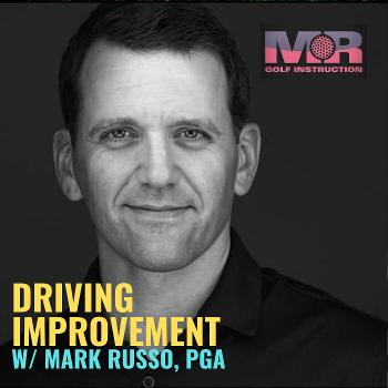 Driving Improvement w/ Mark Russo, PGA