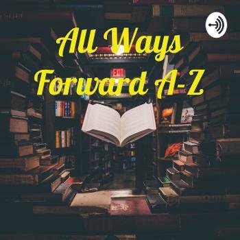 All Ways Forward A-Z