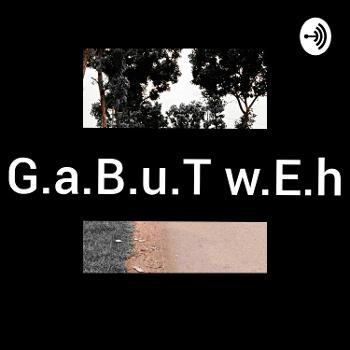 G.a.B.u.T_W.e.H