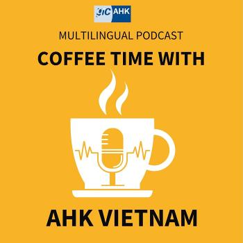 Coffee Time with AHK Vietnam