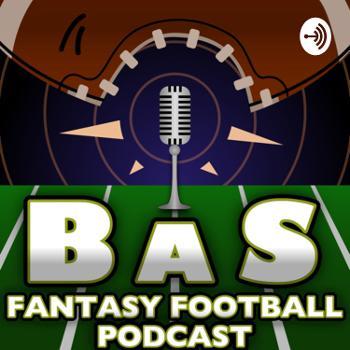 BAS Fantasy Football Podcast