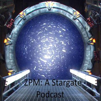 ZPM: A Stargate Podcast