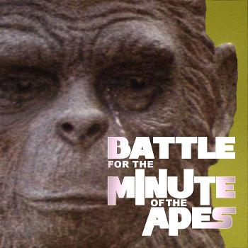 Minute of the Apes: A Planet Of The Apes Podcast