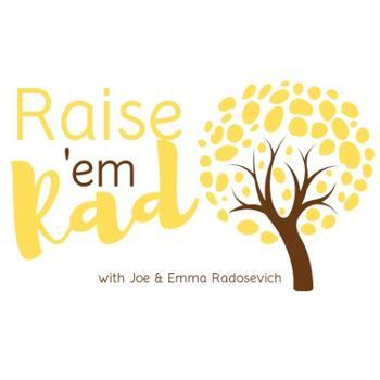 Raise 'em Rad with Joe and Emma Radosevich