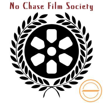 No Chase Film Society