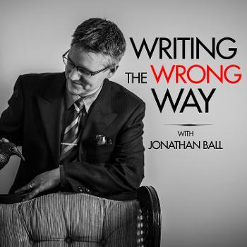 Writing the Wrong Way with Jonathan Ball, PhD