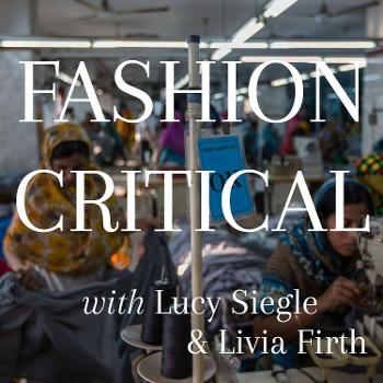 Fashion Critical with Lucy Siegle and Livia Firth