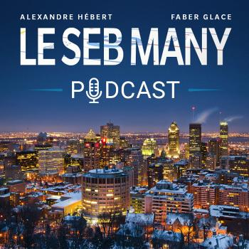 Le Seb Many Podcast