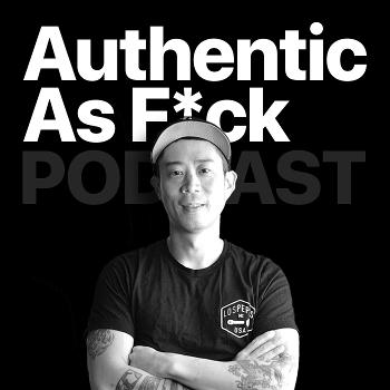 Authentic As F*ck Podcast