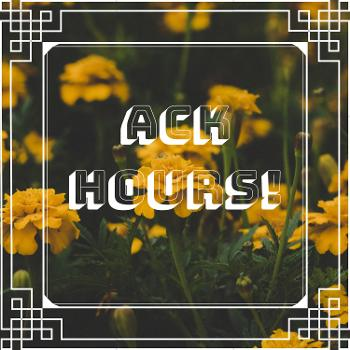 Ack Hours!