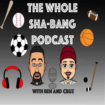 The Whole Sha-Bang