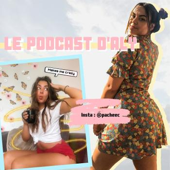LE PODCAST D'ALY