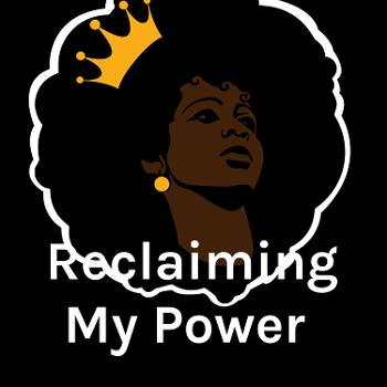 Reclaiming My Power