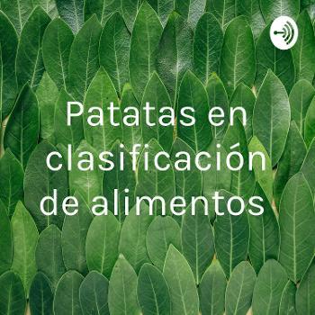 Patatas en clasificación de alimentos