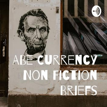 ABe Currency Non Fiction Briefs