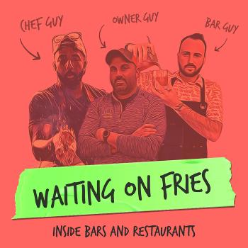 Waiting On Fries: Inside Bars and Restaurants