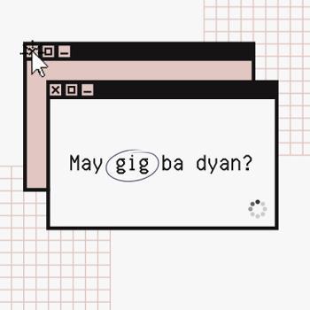 May Gig Ba Dyan?