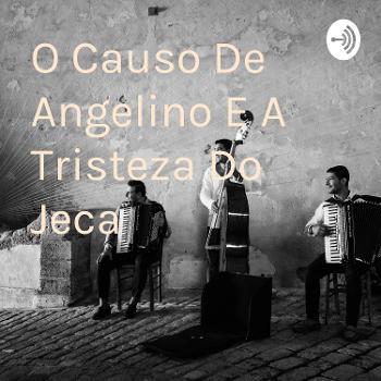 O Causo De Angelino E A Tristeza Do Jeca