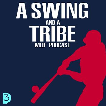 A Swing And A Tribe MLB Podcast