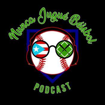 Nunca Jugué Béisbol Podcast (Oficial)