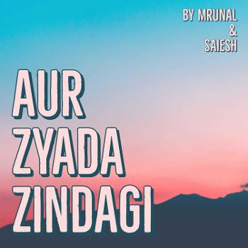 Aur Zyada Zindagi!