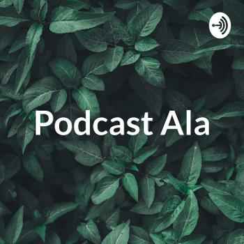 Podcast Ala - Aka Gue