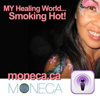 MY Healing World...SMOKING HOT!