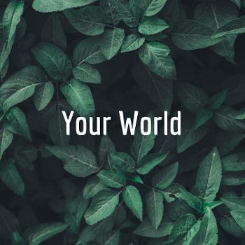Your World: Burning Up